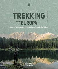 TREKKING POR EUROPA 39 RUTAS POR CAMINOS ESPECTACULARES Y PAISAJES INCREÍBLES