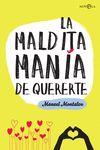 MALDITA MANÍA DE QUERERTE LA