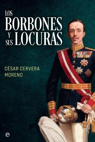 BORBONES Y SUS LOCURAS LOS
