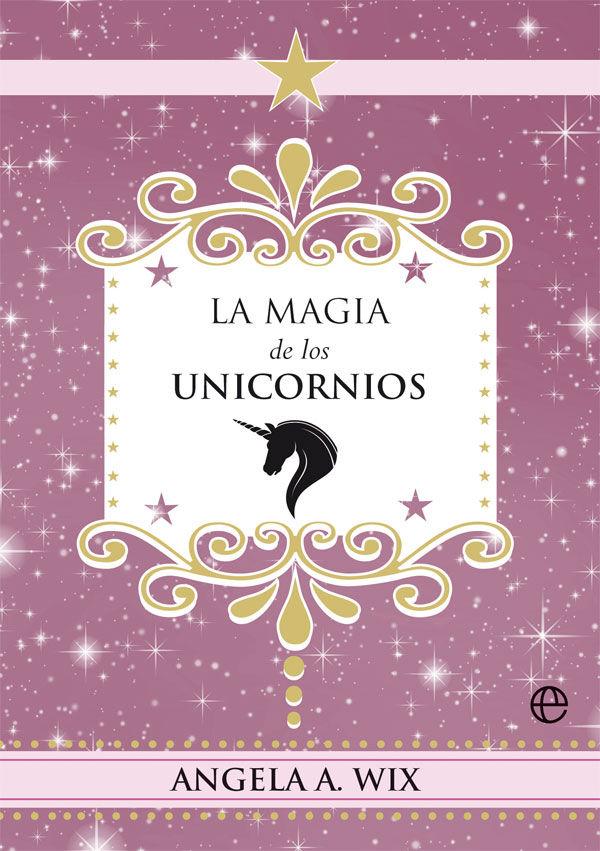 MAGIA DE LOS UNICORNIOS LA