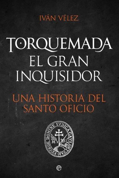 TORQUEMADA EL GRAN INQUISIDOR