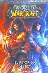 WORLD OF WARCRAFT. EL RETORNO DEL REY (COMIC)