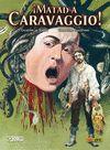 MATAD A CARAVAGGIO 01