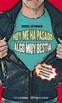 HOY ME HA PASADO ALGO MUY BESTIA (NOVELA) Nº 01/03