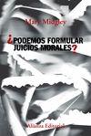 PODEMOS FORMULAR JUICIOS MORALES
