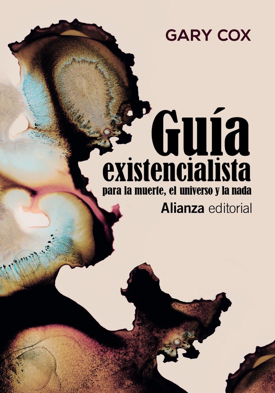 GUIA EXISTENCIALISTA PARA LA MUERTE EL UNIVERSO Y LA NADA