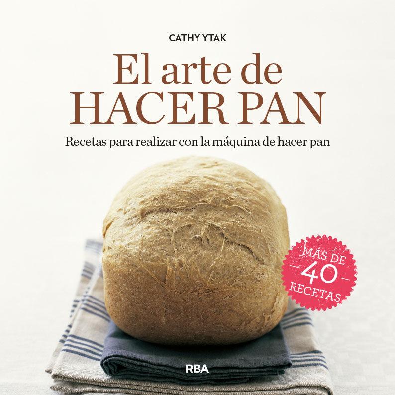 ARTE DE HACER PAN EL