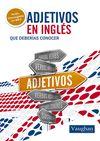 ADJETIVOS EN INGLES QUE DEBERIAS CONOCER