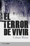 TERROR DE VIVIR EL