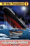 TU TRIES L´AVENTURA 17 FUGIDA DEL TITANIC