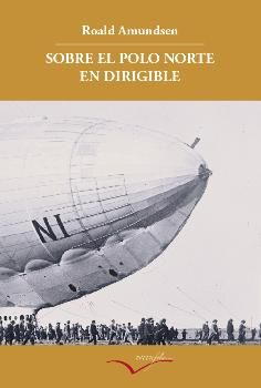 SOBRE EL POLO NORTE EN DIRIGIBLE