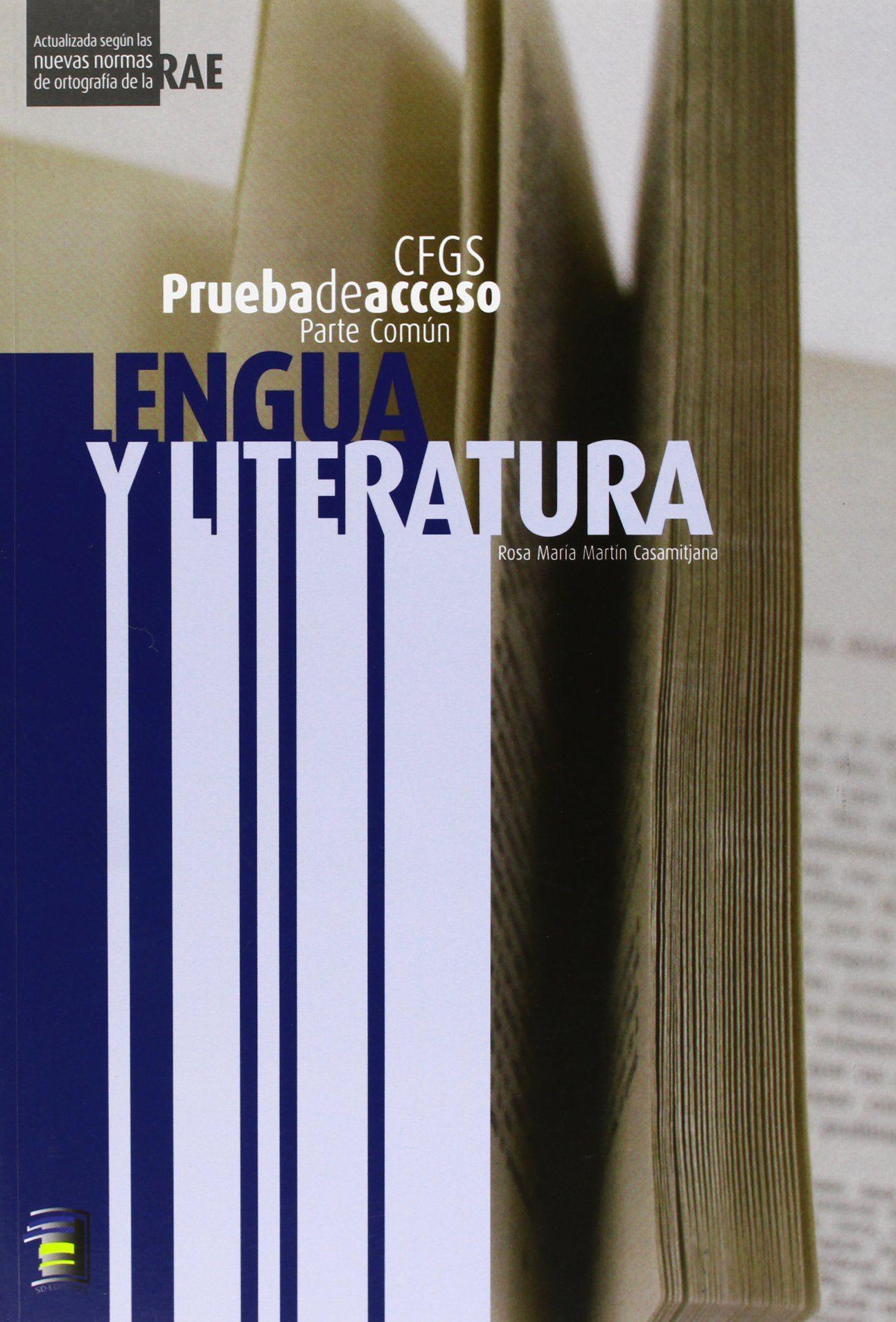 LENGUA Y LITERATURA, PRUEBA DE ACCESO A CICLO FORMATIVO DE GRADO SUPERIOR (CFGS)