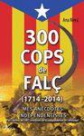 300 COPS DE FALC
