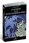 LEYENDA DE LOS OCHO GUERREROS PERRO LA