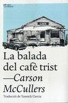 BALADA DEL CAFÈ TRIST LA