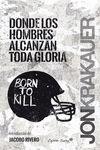 DONDE LOS HOMBRES ALCANZAN TODA GLORIA