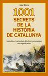 1001 SECRETS DE LA HISTORIA DE CATALUNYA