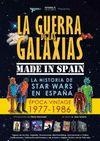 GUERRA DE LAS GALAXIAS MADE IN SPAIN LA