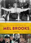 LOCA HISTORIA DE MEL BROOKS LA