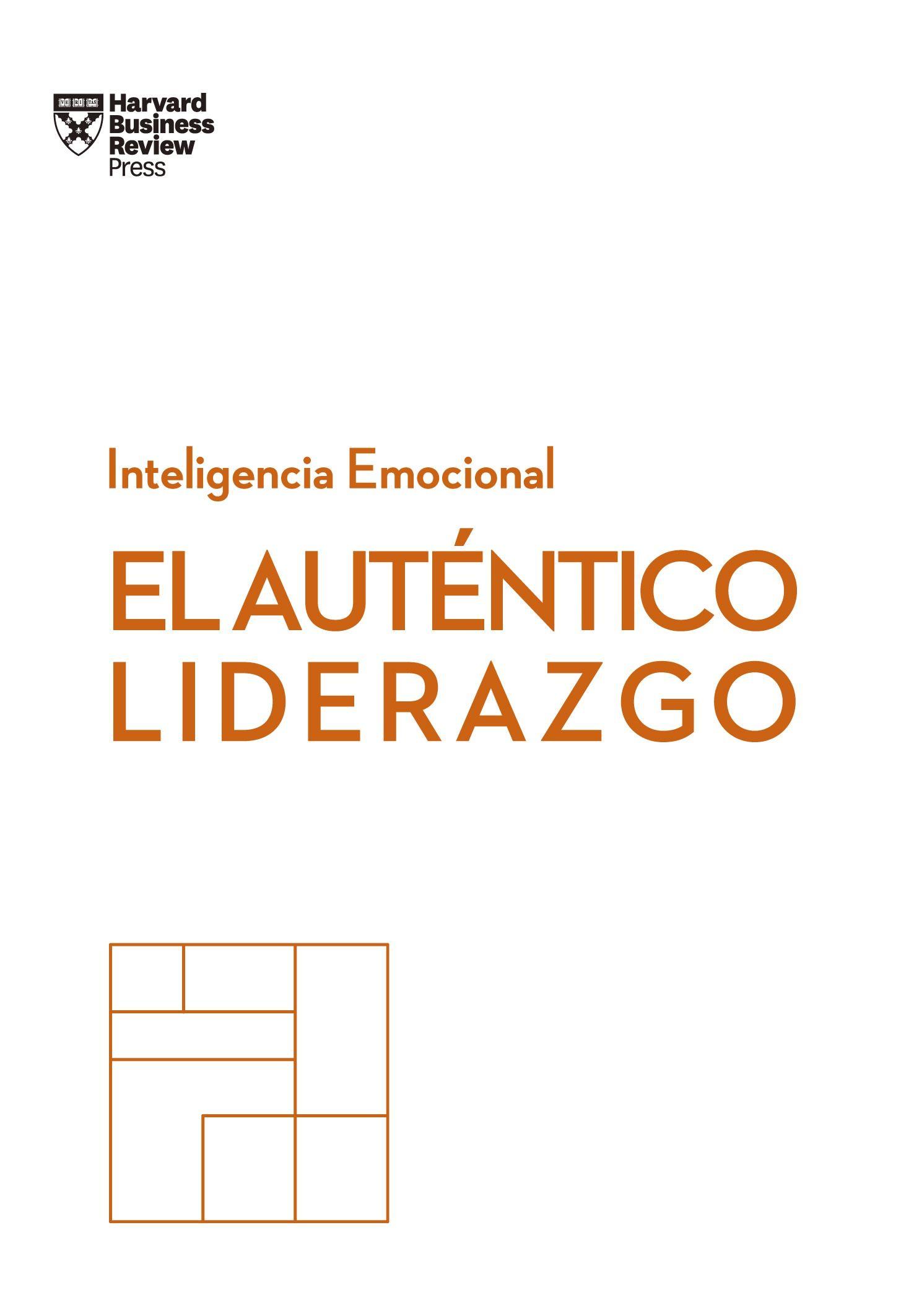 AUTENTICO LIDERAZGO SERIE INTELIGENCIA EMOCIONAL HBR EL