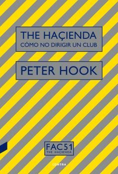 HACIENDA CÓMO NO DIRIGIR UN CLUB THE