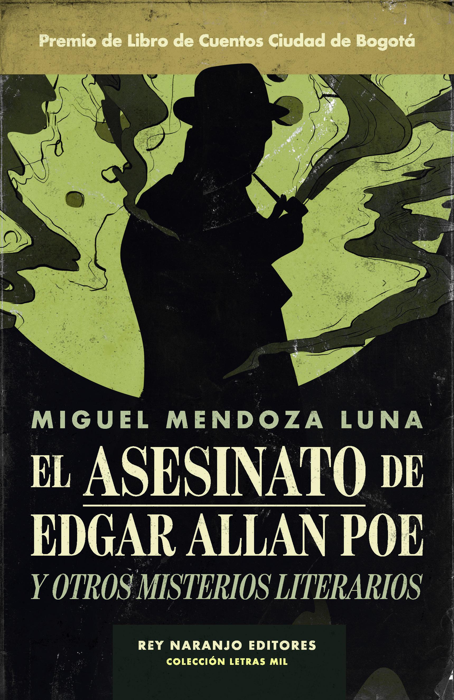 ASESINATO DE EDGAR ALLAN POE Y OTROS MISTERIOS LITERARIOS EL