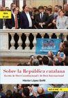SOBRE LA REPUBLICA CATALANA