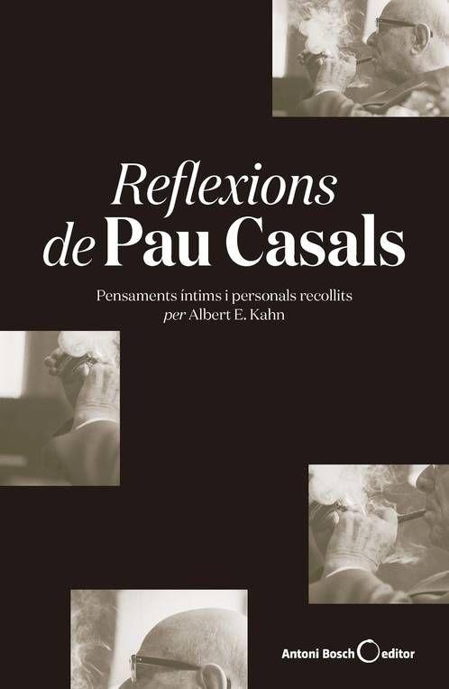 REFLEXIONS DE PAU CASALS- RÚSTICA