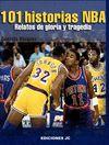 101 HISTORIAS NBA. RELATOS DE GLORIA Y TRAGEDIA