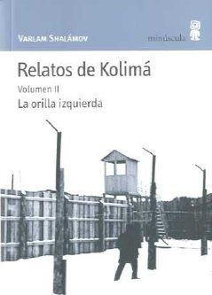 RELATOS DE KOLIMA VOLUMEN II LA ORILLA IZQUIERDA