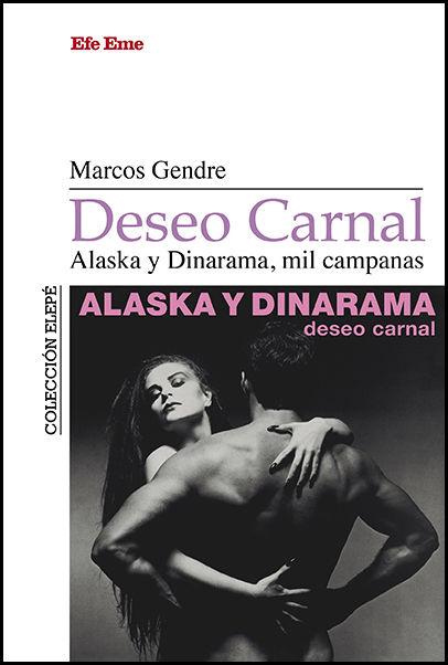 DESEO CARNAL ALASKA Y DINARAMA MIL CAMPANAS