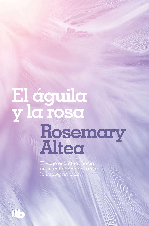 AGUILA Y LA ROSA EL
