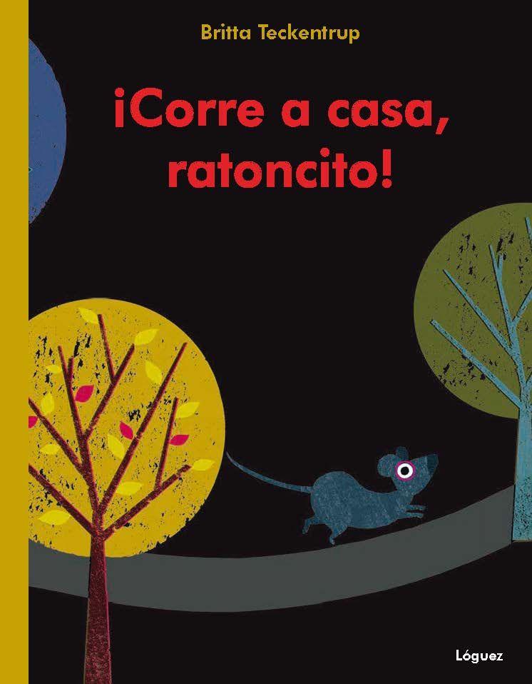 CORRE A CASA RATONCITO!