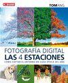 FOTOGRAFÍA DIGITAL LAS CUATRO ESTACIONES