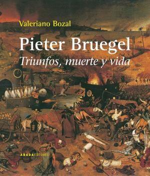 PIETER BRUEGEL TRIUNFOS MUERTE Y VIDA