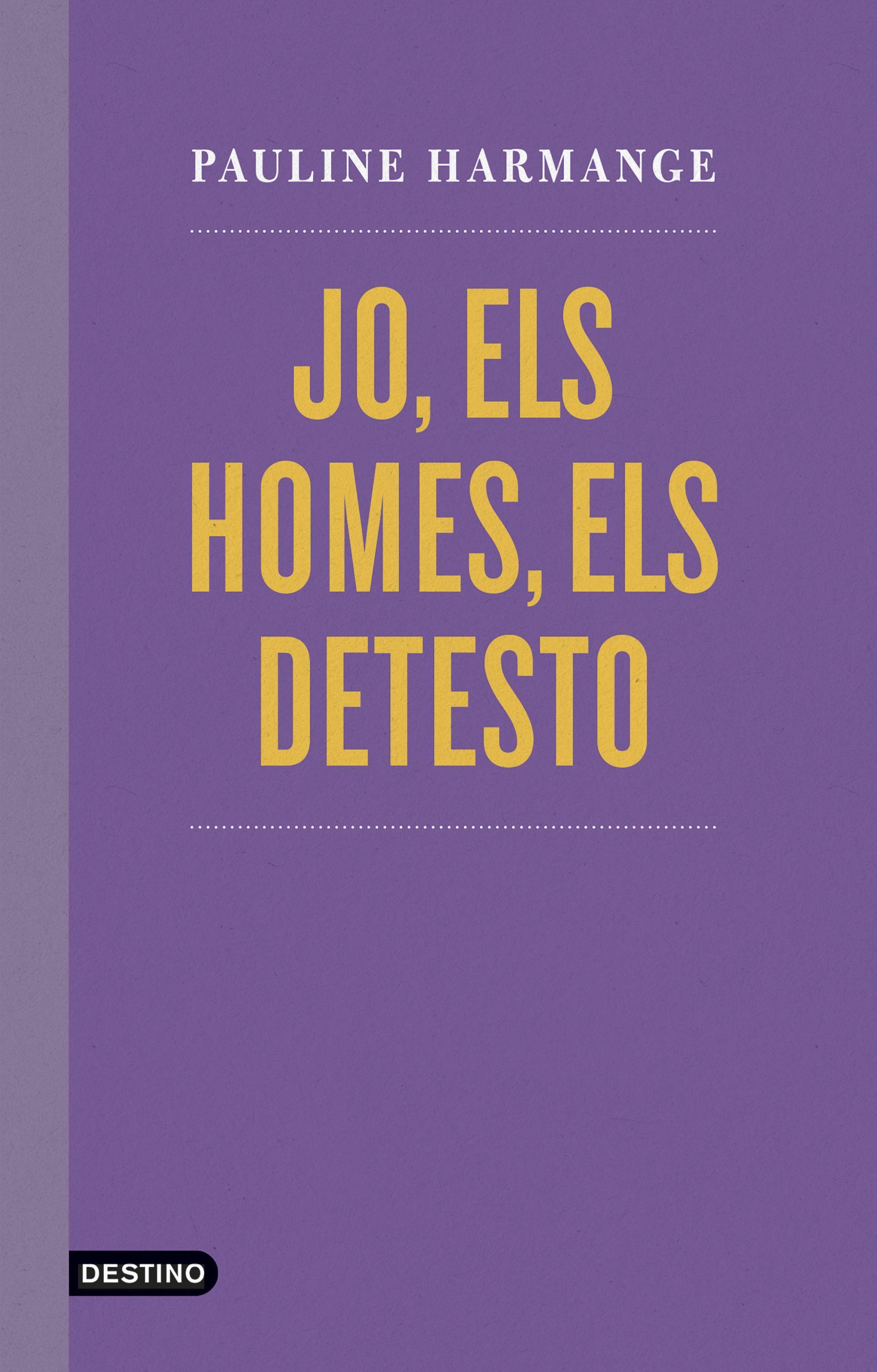JO ELS HOMES, ELS DETESTO