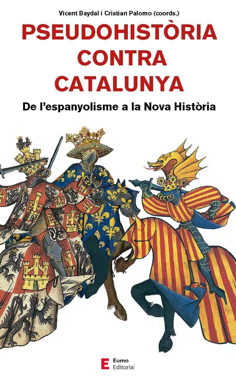 PSEUDOHISTORIA CONTRA CATALUNYA