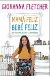 MAMA FELIZ BEBE FELIZ MIS AVENTURAS DURANTE LA MATERNIDAD
