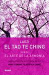 TAO TE CHING SOBRE EL ARTE DE LA ARMONIA EL