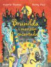 BRUJA BRUNILDA Y LA MANSIÓN ENCANTADA
