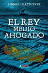REY MEDIO AHOGADO EL