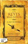 REY DE HIERRO EL LOS REYES MALDITOS I