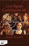 HIJAS DE ESPAÑA REYES CATÓLICOS III