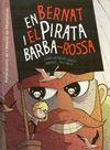 BERNAT I EL PIRATA BARBA-ROJA