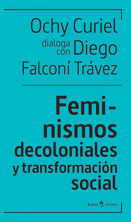 FEMINISMOS DECOLONIALES Y TRANSFORMACION SOCIAL