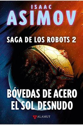 BOVEDAS DE ACERO / EL SOL DESNUDO (SAGA ROBOTS 2)