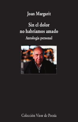 SIN EL DOLOR NO HABRIAMOS AMADO