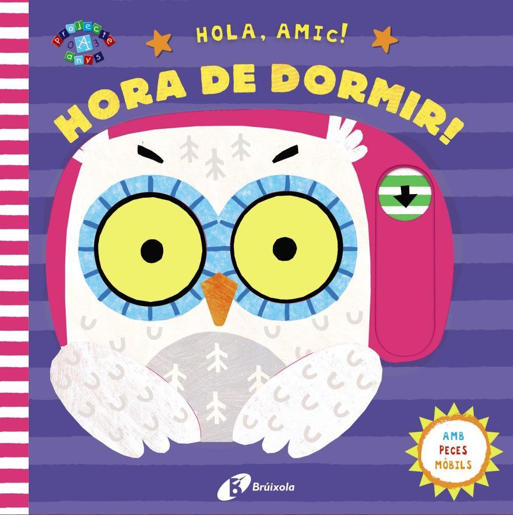 HOLA AMIC HORA DE DORMIR