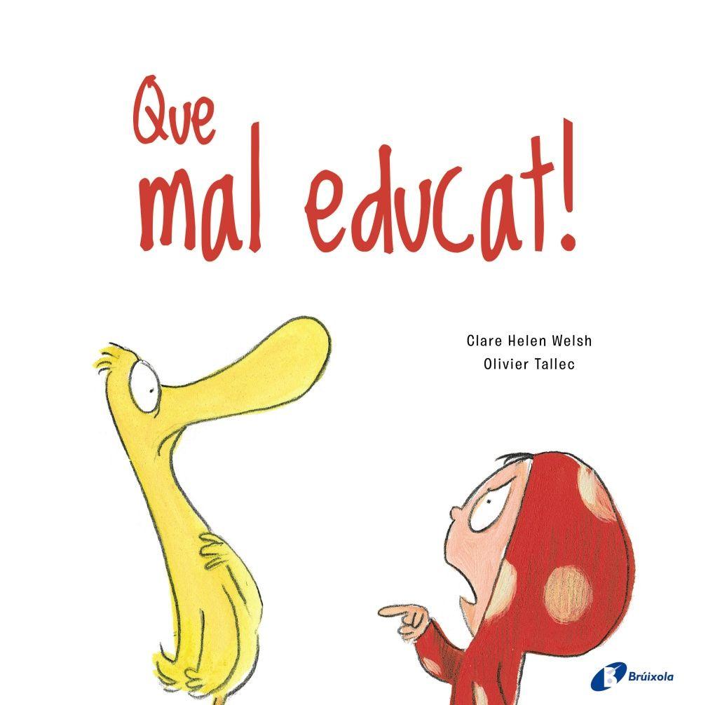 QUE MAL EDUCAT