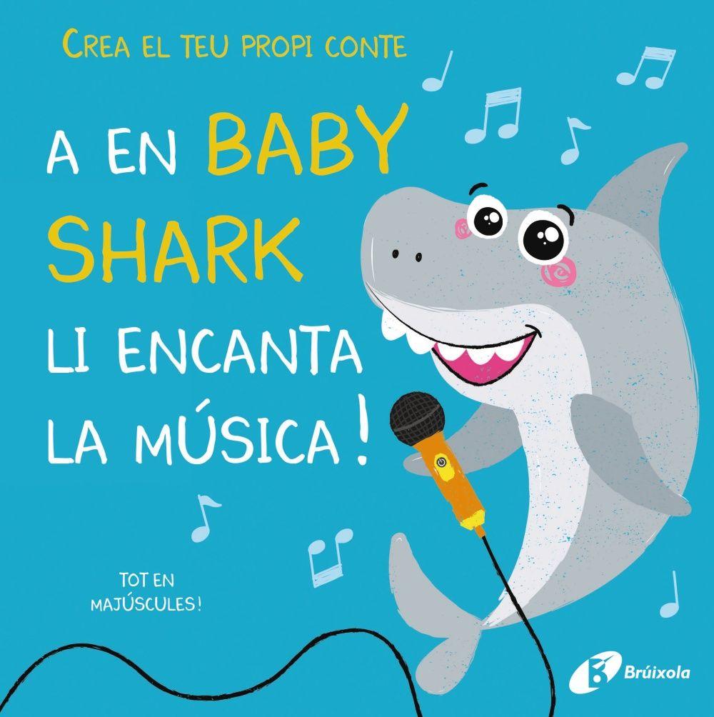 A EN BABY SHARK LI ENCANTA LA MUSICA